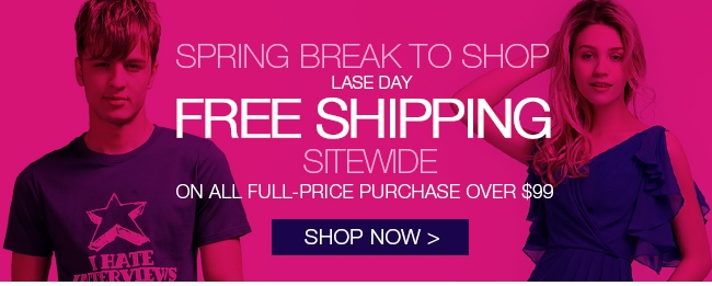 Spring break to shop Free shipping sitewide On all full-price purchase over 99 Shop now>
