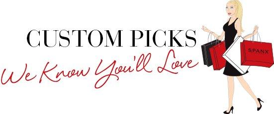 Custom Picks We Know You'll Love