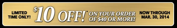 $10 OFF* Your Order of $40 or More!