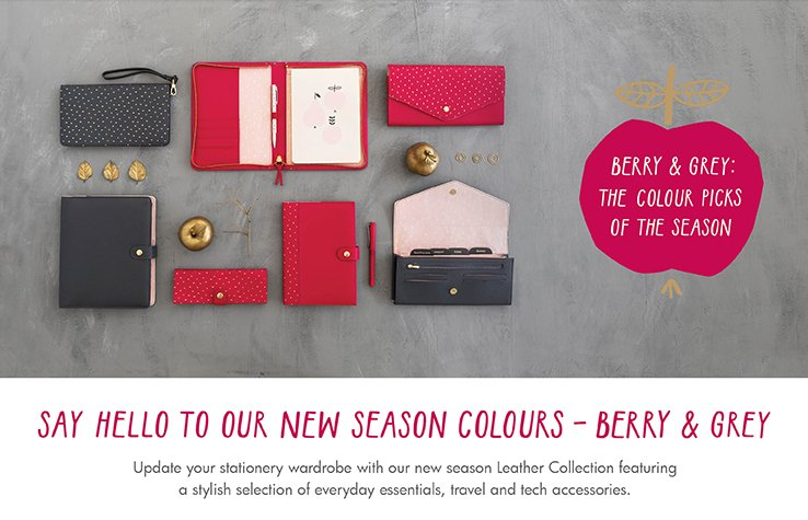BERRY & GREY THE COLOUR PICKS OF THE SEASON   Update your stationery wardrobe with our new season Leather Collection featuring a stylish selection of everyday essentials, travel and tech accessories.