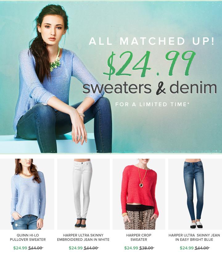 $24.99 Sweaters & Denim!