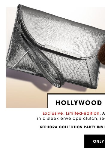 HOLLYWOOD FETE BRUSHES New. Exclusive. A 5-piece brush set encased in a sleek envelope clutch, ready to go from party to party. Sephora Collection Party Invite Clutch Brush Set, $110 Value ONLY $39