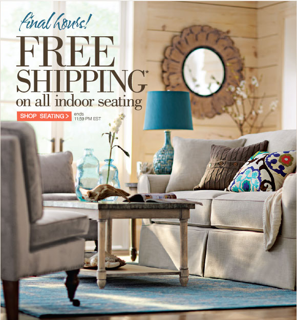final hours! Free Shipping* on all indoor seating | Shop Seating > ends 11:59pm EST.