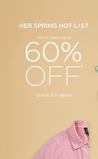 Up to 60% off Spring Essentials for her
