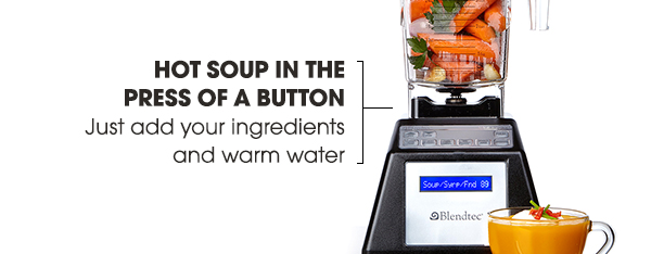 HOT SOUP IN THE PRESS OF A BUTTON | Just add your ingredients and warm water