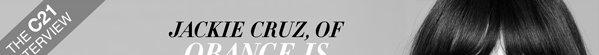 C21 Interview with Jackie Cruz of Orange is the New Black.