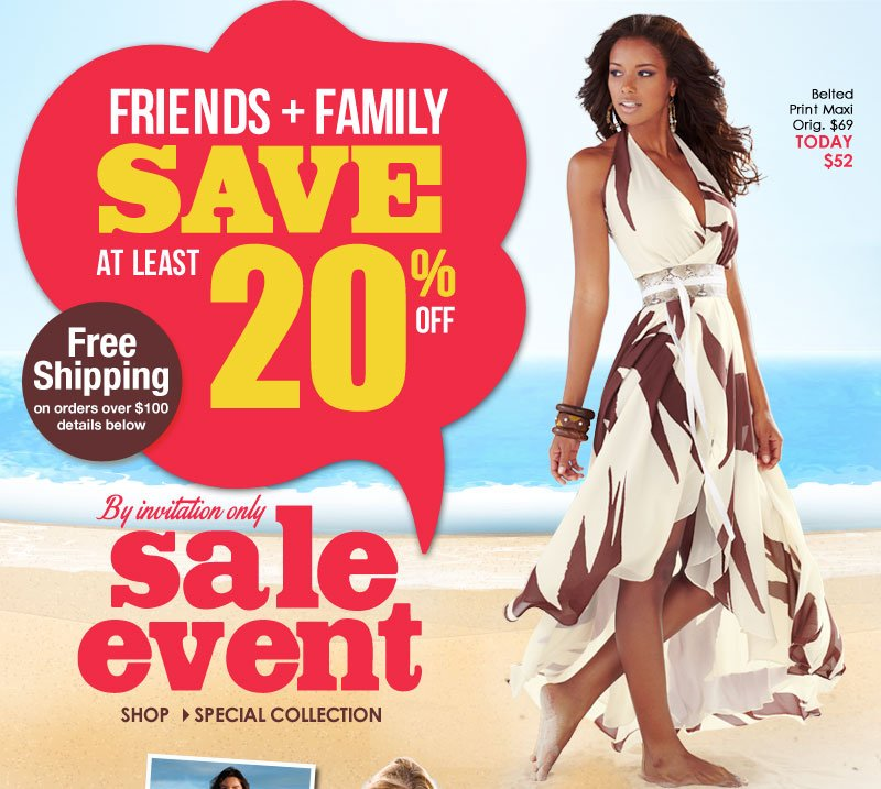 INVITATION ONLY SALE, for our BFF's (and your friends and family)! SAVE AT LEAST 20%, plus get FREE SHIPPING! SHOP Special Collection!