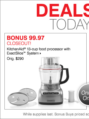 Deals of the Day - Today Online Only! BONUS 99.97 CLOSEOUT! KitchenAid® 13-cup food processor with ExactSlice™ System. Shop now.