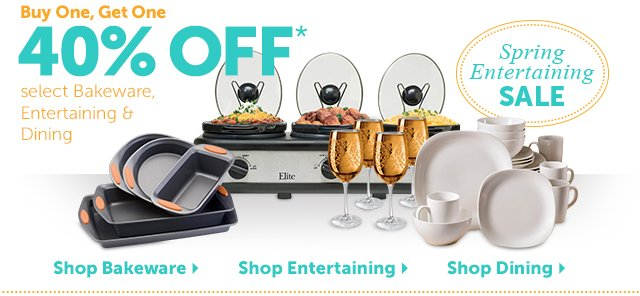 Spring Entertaining Sale - Buy One, Get One 40% OFF* select Bakeware, Entertaining & Dining - get ready for every celebration