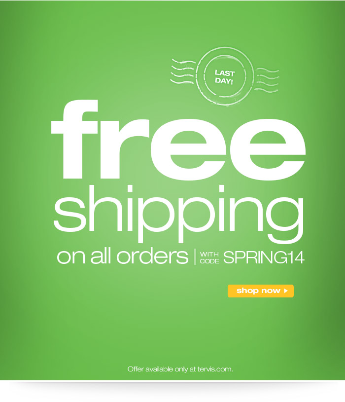 last day for free shipping on all orders with code SPRING14