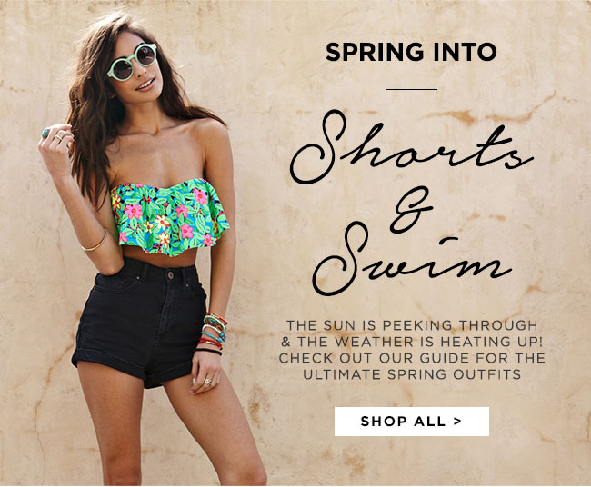 Spring into Shorts and Swim