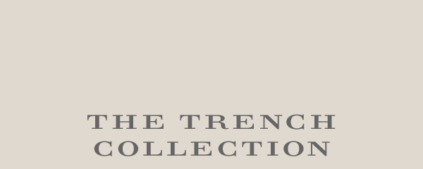 THE TRENCH COLLECTION