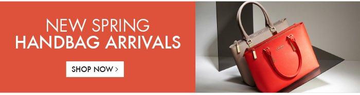 NEW SPRING HANDBAG ARRIVALS - SHOP NOW