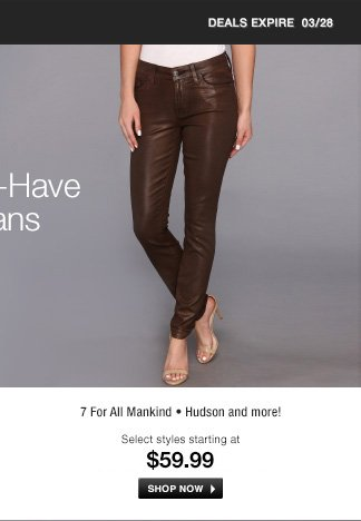 7 For All Mankind, Hudson and more!