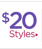 Styles starting at $20!