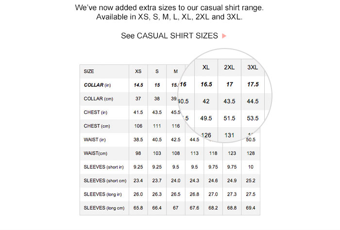 We've now added extra sizes to our casual shirt range. See CASUAL SHIRT SIZES >