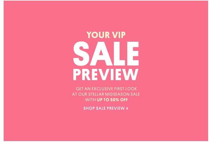 YOUR VIP SALE - SHOP SALE PREVIEW