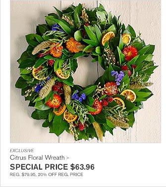 EXCLUSIVE - Citrus Floral Wreath - SPECIAL PRICE $63.96 - REG. $79.95, 20% OFF REG. PRICE