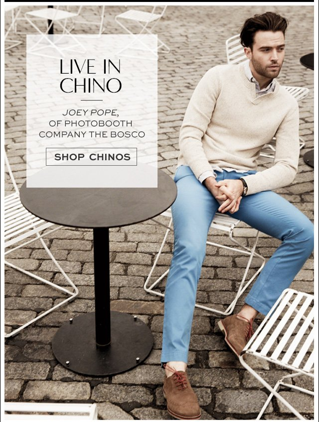 LIVE IN CHINO | SHOP CHINOS