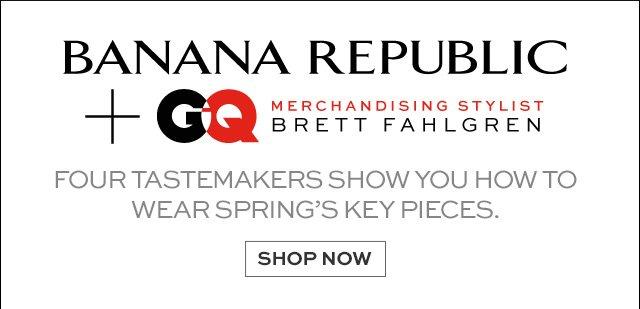 BANANA REPUBLIC + GQ   SHOP NOW