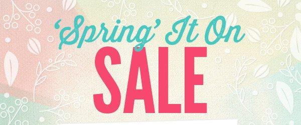 Spring It On Sale