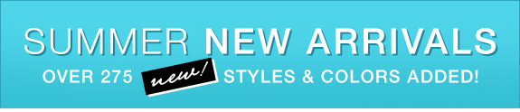 Summer new arrivals! New styles and colors added!
