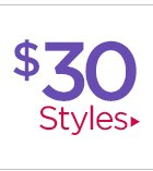 Styles starting at $30!