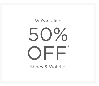 50% off Shoes & Watches
