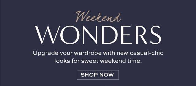Weekend WONDERS | SHOP NOW