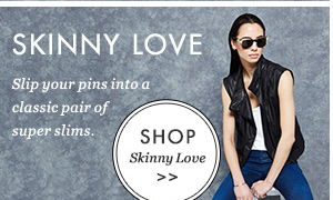 SKINNY LOVE - Slip your pins into a classic pair of super slims. Cropped Skinny Jeans, £280 J Brand Coming Soon; Tank Top, £95 Vince; Moto Gilet, £750 Rag & Bone; Shoes, £600 Alexander Wang; Bracelet, £175 Monica Vinader. SHOP Skinny Love.
