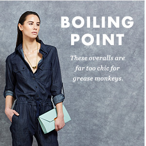 BOILING POINT - These overalls are far too chic for grease monkeys.
