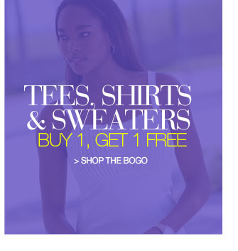 Tees, Shirts and Sweaters - buy 1, get 1 free - shop the BOGO