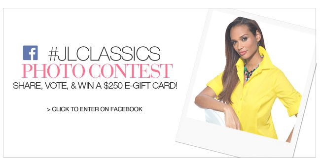 JL Classics Photo Contest - share, vote and win a $250 e-gift card! - click to enter on facebook