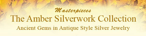 Masterpieces The Amber Silverwork Collection