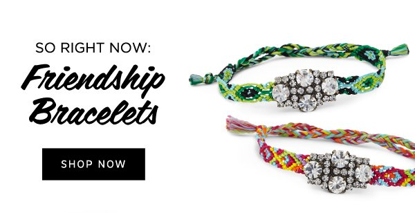 Hot Right Now: Friendship Bracelets