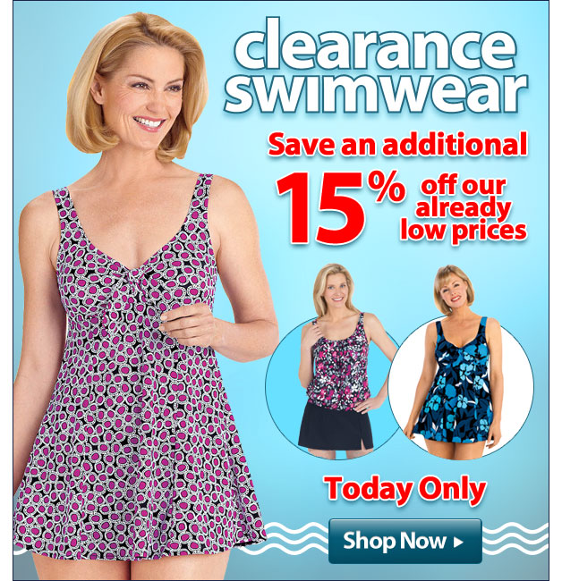 Clearance Swimwear - Take an additional 15% Off - Today only - Shop Now