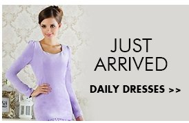 Just Arrived Daily Dresses>>