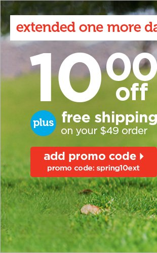 Extended one more day! $10 off plus free shipping on your $49 order
