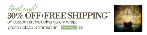 final week! | 30% OFF + FREE SHIPPING** on custom art including gallery wrap, photo upload & framed art | SHOP ALL > | ends 3/31