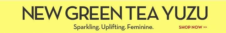 NEW GREEN TEA YUZU. Sparkling. Uplifting. Feminine. SHOP NOW.