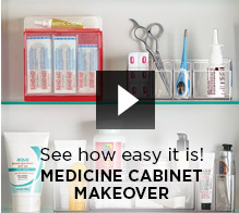 MEDICINE  CABINET MAKEOVER VIDEO »