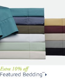 Extra 10% off Featured Bedding**