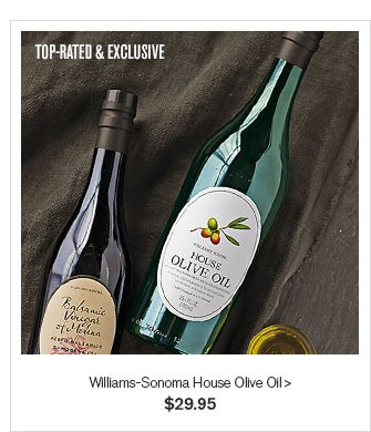 TOP RATED & EXCLUSIVE - Williams-Sonoma House Olive Oil - $29.95