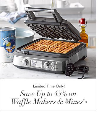 Limited Time Only! - Save Up to 45% on Waffle Makers & Mixes*