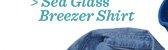 Sea Glass Breezer Shirt