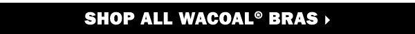 Shop all Wacoal® bras.