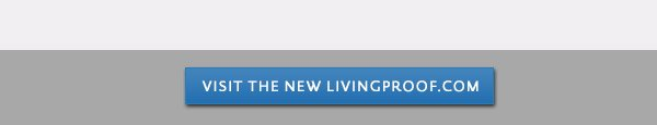 See the new Livingproof.com now