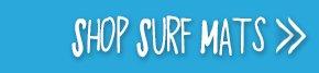 Shop Surf Mats