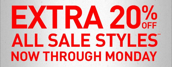 EXTRA 20% OFF ALL SALE STYLES**