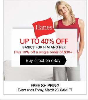 Hanes UP TO 40% OFF BASICS FOR HIM AND HER